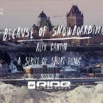 """Because of Snowboarding"" Episode3 「Alex Cantin」編(動画あり)"