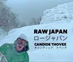 Candide Thovexのありえないジャパンパウダーの楽しみ方「RAW JAPAN」