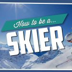 スキーヤーになるための「How To Be A Skier」