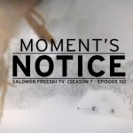 パウダーでお・も・て・な・し! Moment's Notice – Salomon Freeski TV S7 E10