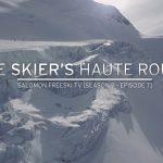 美しすぎるスキールート – The Skier's Haute Route -【Salomon Freeski TV S9 E7】